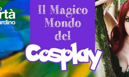 Il magico mondo del Cosplay – Parco Sigurtà