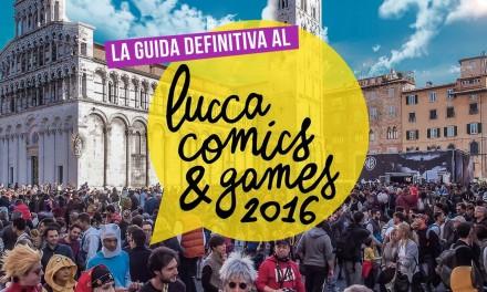 Guida di sopravvivenza per il Lucca Comics and Games
