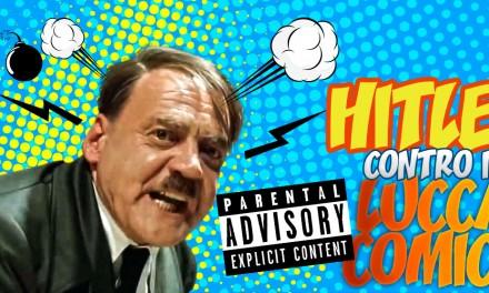 Hitler infuriato per il prossimo Lucca Comics
