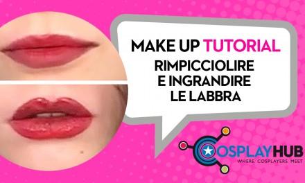 Make Up Tutorial: rimpicciolire o ingrandire le labbra