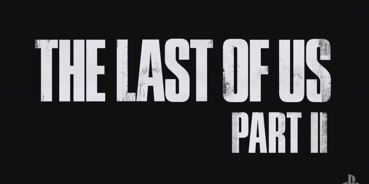 The Last of Us 2 è realtà