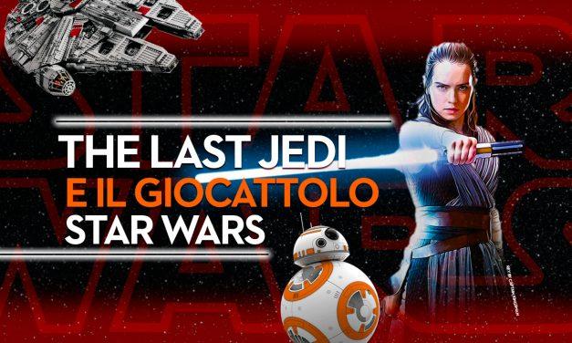 The Last Jedi e il giocattolo Star Wars